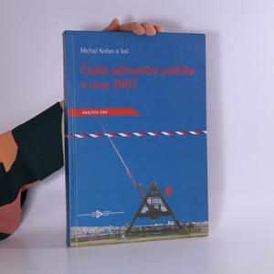 náhled knihy - Česká zahraniční politika v roce 2007 : analýza ÚMV