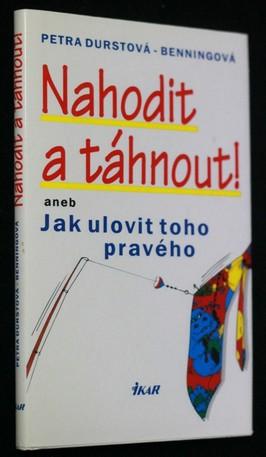 náhled knihy - Nahodit a táhnout, aneb, Jak ulovit toho pravého