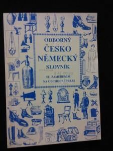 Odborný česko-německý slovník (obchod. Praxe)