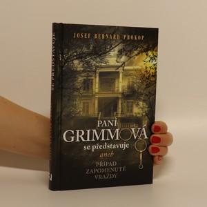 náhled knihy - Paní Grimmová se představuje, aneb, Případ zapomenuté vraždy