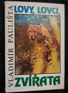 náhled knihy - Lovy, lovci, zvířata (A4, Ocpl, 208 s., foto)
