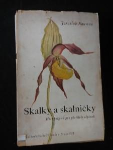 Skalky a skalničky - Hrst pokynů pro pěstitele alpinek (Obr, 312 s., ob. K. Svolinský)