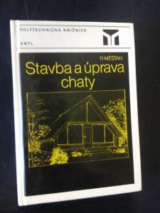 náhled knihy - Stavba a úprava chaty (lam, 320 s., 238 obr., 5 tab.)