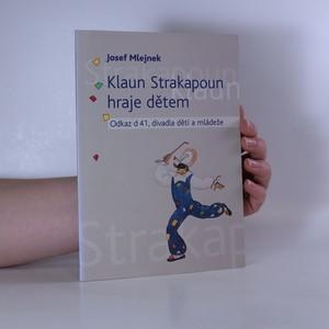 náhled knihy - Klaun Strakapoun hraje dětem : odkaz d 41, divadla dětí a mládeže