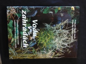 náhled knihy - Voda v zahradách - Zakládání a údržba nádrží, výběr rostlin (A4, 144 s.)