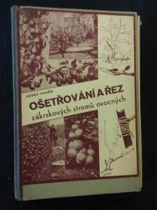 Ošetřování a řez zákrskových stromů ovocných s dodatkem O řezu révy vinné (A4, Oppl, 330 s., 477 il.)
