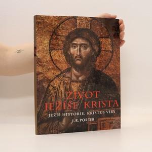 náhled knihy - Život Ježíše Krista : Ježíš historie, Kristus víry