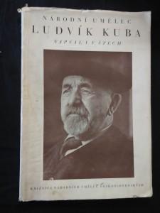 Národní umělec Ludvík Kuba (A4, Obr, 43 s., 1 bar a 31 čb obr. příl.)