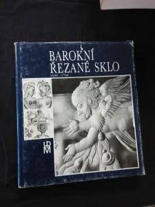 Barokní řezané sklo 1600 - 1760 (Ocpl, 1943 s.)