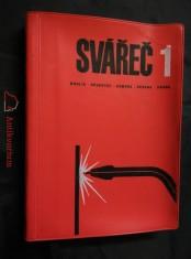 náhled knihy - Svářeč 1 (plast, 352 s., 295 obr., 38 tab., 2 příl.)