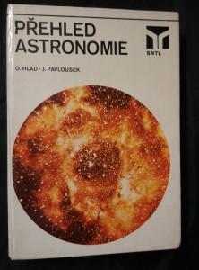 Přehled astronomie (A4, lam, 400 s., 65 obr., 68 schémat, 33 map, 68 tab.)