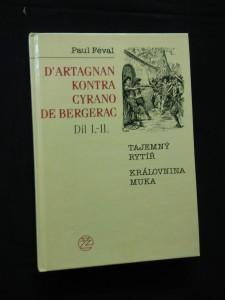 náhled knihy - D´Artagnan kontra Cyrano de Bergerac I, II - Tajemný rytíř, Královnina muka (lam, 336 s., il. J. Wowk)