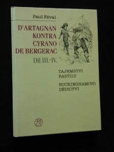 náhled knihy - D´Artagnan kontra Cyrano de Bergerac III, IV - Tajemství Bastily, Buckinghamovo dědictví (lam, 351 s., il. J. Wowk)