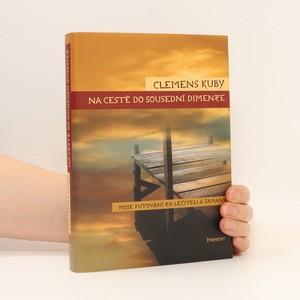 náhled knihy - Na cestě do sousední dimenze : moje putování za léčiteli a šamany