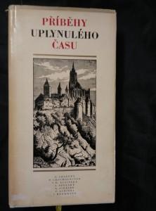 náhled knihy - Příběhy uplynulého času - historické povídky českých spisovatelů (Ocpl, 422 s.)