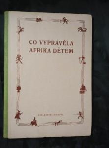 náhled knihy - Co vyprávěla Afrika dětem (A4, Oppl, 104 s., il. V. Kubašta, bez obálky)
