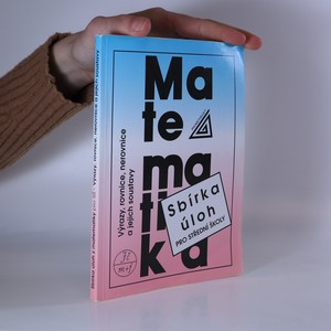 náhled knihy - Sbírka úloh z matematiky pro střední školy : výrazy, rovnice, nerovnice a jejich soustavy