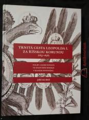 náhled knihy - Trnitá cesta Leopolda I. Za říšskou korunou - 1657 - 1658 (nová, A4, lam, 328 s.)