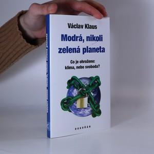 náhled knihy - Modrá, nikoli zelená planeta : co je ohroženo: klima, nebo svoboda?