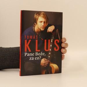 náhled knihy - Tomáš Klus : pane Bože, za co?
