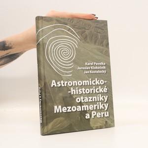 náhled knihy - Astronomicko-historické otazníky Mezoameriky a Peru