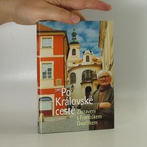 náhled knihy - Po Pražském hradě a okolí : zastavení s Františkem Dvořákem
