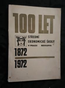náhled knihy - 100 let Střední ekonomické školy v Praze, Resslova - 1872 - 1972 (A4, Obr, 196 s., 20 s obr příl.)