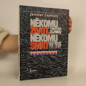 náhled knihy - Někomu život, někomu smrt II. Československý odboj a nacistická okupační moc 1941-1943