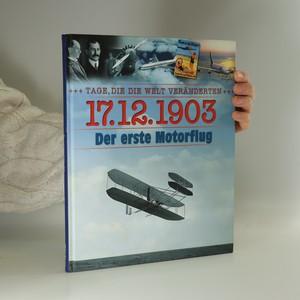 náhled knihy - 17. 12. 1903. Der erste Motorflug