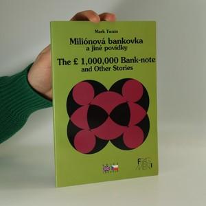 náhled knihy - Miliónová bankovka a jiné povídky. The [L] 1, 000, 000 bank-note and other stories.