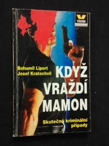 náhled knihy - Když vraždí mamon - Skutečné kriminální příběhy (Obr, 112 s.)
