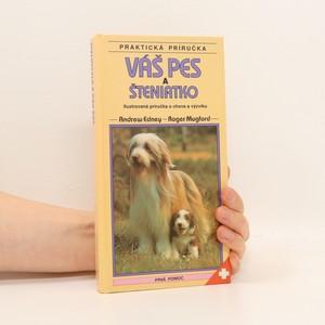 náhled knihy - Váš pes a šteňiatko. Ilustrovaná príručka o chove a výcviku (slovensky)