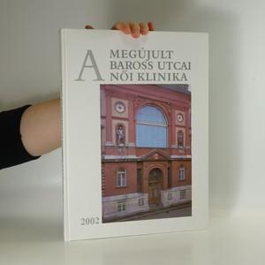 náhled knihy - A megújult Baross utcai Női klinika