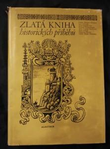 Zlatá kniha historických příběhů (A4, Ocpl, 340 s., usp. J. P. Velkoborský)