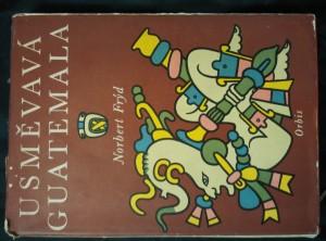 náhled knihy - Usměvavá Guatemala (Ocpl, 270 s., il. N. Frýd)