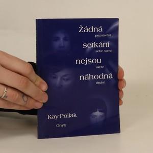 náhled knihy - Žádná setkání nejsou náhodná : poznávání sebe sama skrze druhé