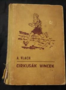 náhled knihy - Cirkusák Vincek, pes Matyáš a opička Brunhilda (prvotina Jana Drdy - Oppl, 186 s., il. Bimbo)