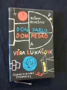 náhled knihy - Don Pablo, don Pedro a Věra Lukášová (lam, 116 s., ob a il. J. Kolínská)