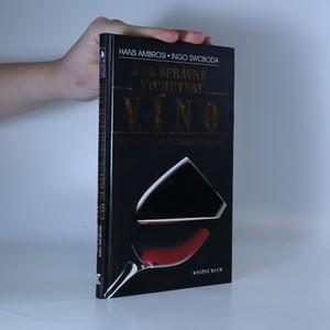 náhled knihy - Jak správně vychutnat víno : škola degustátorského umění