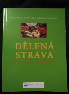 náhled knihy - Dělená strava - praktická příručka, obrazová kuchaařka krok za krokem (Obr, 96 s.)