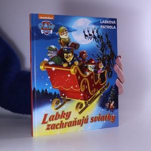 náhled knihy - Labky zachraňujú sviatky. Labková patrola (slovensky)
