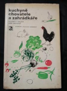 náhled knihy - Kuchyně chovatele a zahrádkáře (Ocpl, 192 s., 24 s příl, 55 vyobr.)