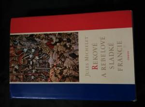náhled knihy - Rekové a rebelové sladké Francie (Ocpl, 383 s.)