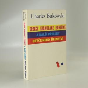 náhled knihy - Erekce, Ejakulace, Exhibice a další příběhy obyčejného šílenství