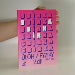 náhled knihy - Sbírka úloh z fyziky pro žáky základních škol. 2. díl