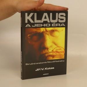 náhled knihy - Klaus a jeho éra : stručná anatomie Neuvěřitelného : známý poradce vypovídá
