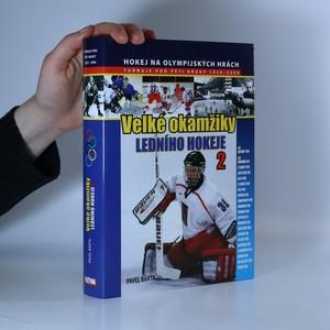 náhled knihy - Velké okamžiky ledního hokeje 2. Turnaje pod pěti kruhy 1920-2006