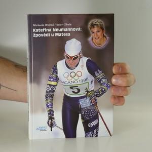 náhled knihy - Kateřina Neumannová: Zpovědi u Matesa