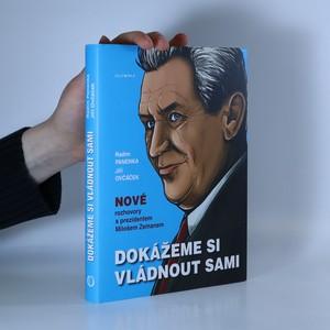 náhled knihy - Dokážeme si vládnout sami : nové rozhvory s prezidentem Milošem Zemanem