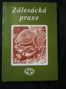 Zálesácká praxe (Obr, 256 s., il. D. Bárta, K. Kovář ad.)